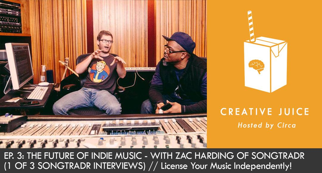 Songtradr Music Licensing Zac Harding Creative Juice Podcast Indepreneur
