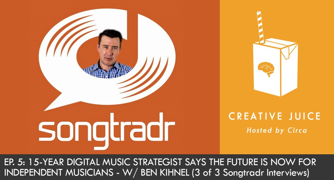 Music Licensing Digital Marketing Ben Kihnel Songtradr Creative Juice Indepreneur